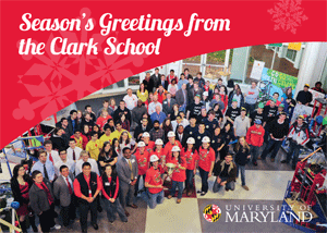 Happy Holidays from the University of Maryland's Clark School of Engineering